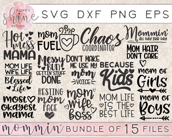 Mommin Bundle Of 15 Svg Dxf Png Eps Cutting Files For Etsy
