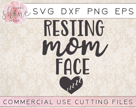 Resting Mom Face Svg Dxf Png Eps Cutting File For Cricut Etsy