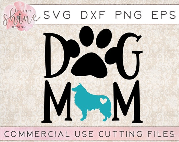 Dog Mom Collie Svg Dxf Png Eps Cutting File For Cricut Etsy