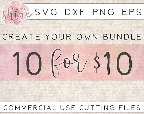 10 Files Custom Bundle Svg Dxf Png Eps Cutting Files For Etsy