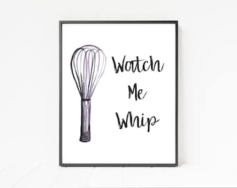 Art Printable - Watch Me Whip
