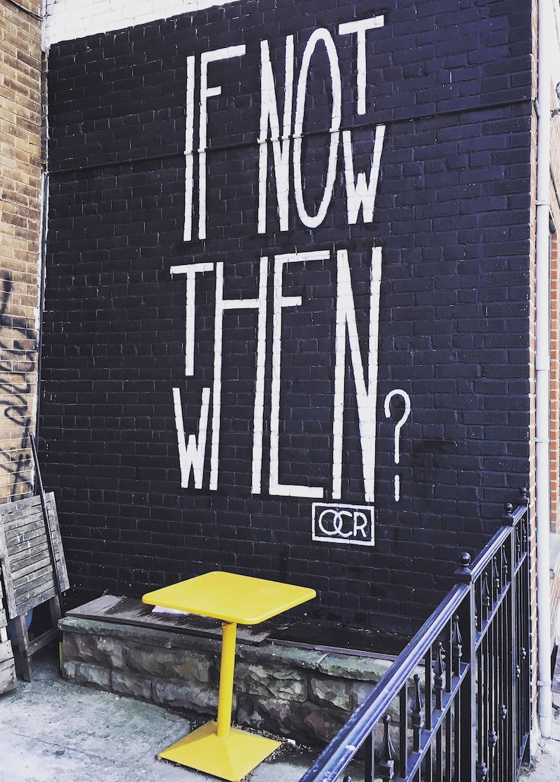 If Not Now, Then When?