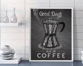 Good Days Start With Coffee Print  Coffee Lover Gift Coffee Wall Art Kitchen Wall Art Kitchen Decor Coffee Quote Print Giclee on  Chalkboard