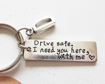 Drive Safe Keychain, Fathers Day Gift Idea, Gift For Husband, Gift for Boyfriend, Initials Keychain, Drive Safe I Need You Here With Me