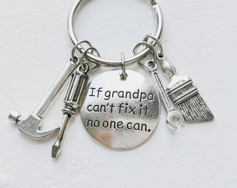 If Grandpa can't fix it no one can, Father Day Gift for Grandpa, gift for grandad, Grandpa Keychain