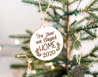 Stay Home Christmas Ornament, 2020 Christmas Ornament, Wooden Ornament, Quarantine Ornament, 2020 The Year We Stayed Home Xmas Decoration