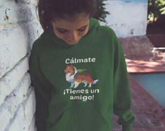 Cálmate - ¡Tienes Un Amigo! - Shetland Sheepdog Sudadera Con Capucha Youth Hoodie - Gran Regalo Para Los Amantes Del Perro (7 Colores)