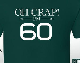 Oh Crap I Am 60 60th Birthday Gifts For Women Gift Tshirt