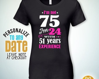 Im Not 75 75th Birthday Gifts For Women Gift Tshirt