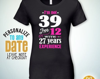Im Not 39 39th Birthday Gifts For Women Gift Tshirt
