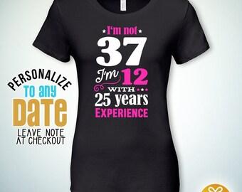 Im Not 37 37th Birthday Gifts For Women Gift Tshirt