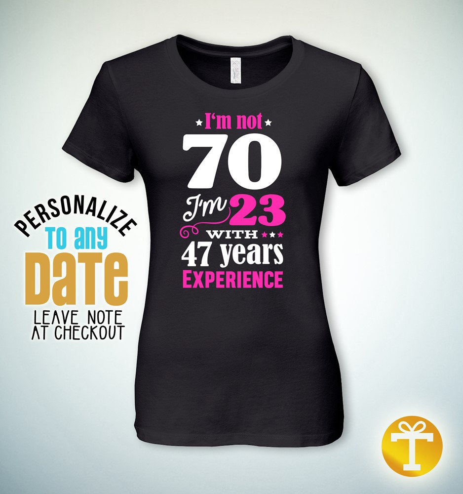 Im Not 70 70th Birthday Gifts For Women