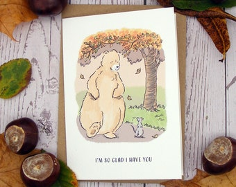 I'm So Glad I Have You Greetings Card