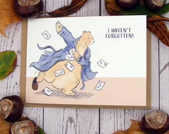 I Haven't Forgotten! Greetings Card
