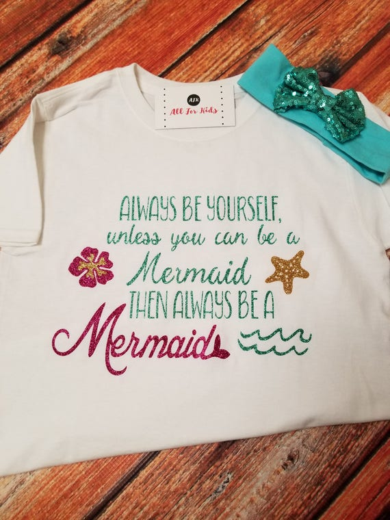 Cute Fashion Kids T-Shirt Always Be Yourself Unless You/'re A Mermaid