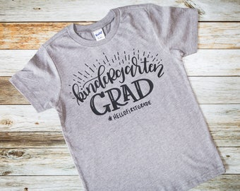 Kindergarten Graduation Shirt - Kindergarten shirt - Kindergarten Grad - Kindergarten Graduation Tee - Last Day of School Shirt - Kinder Tee