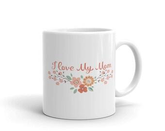 I love my mom - Mug