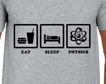 Eat Sleep Physics funny science t-shirt