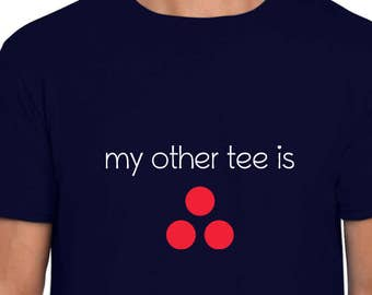 My Other Tee Is funny t shirt