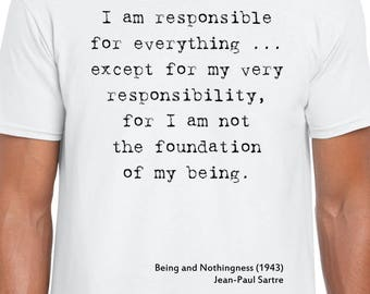 Being and Nothingness quote t-shirt