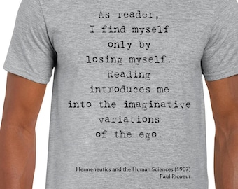 Ricoeur's Hermeneutics Quote t-shirt
