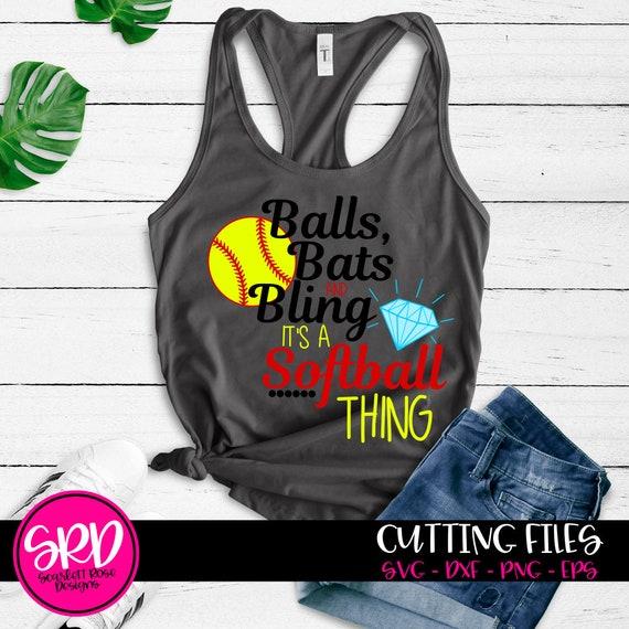 Balls Bats And Bling Its A Softball Thing Ball Player Etsy