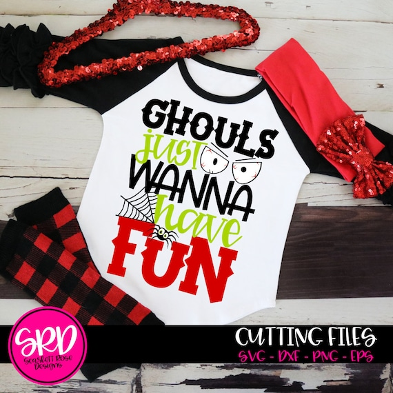 Halloween Svg Ghouls Just Wanna Have Fun Svg Girl Halloween Etsy