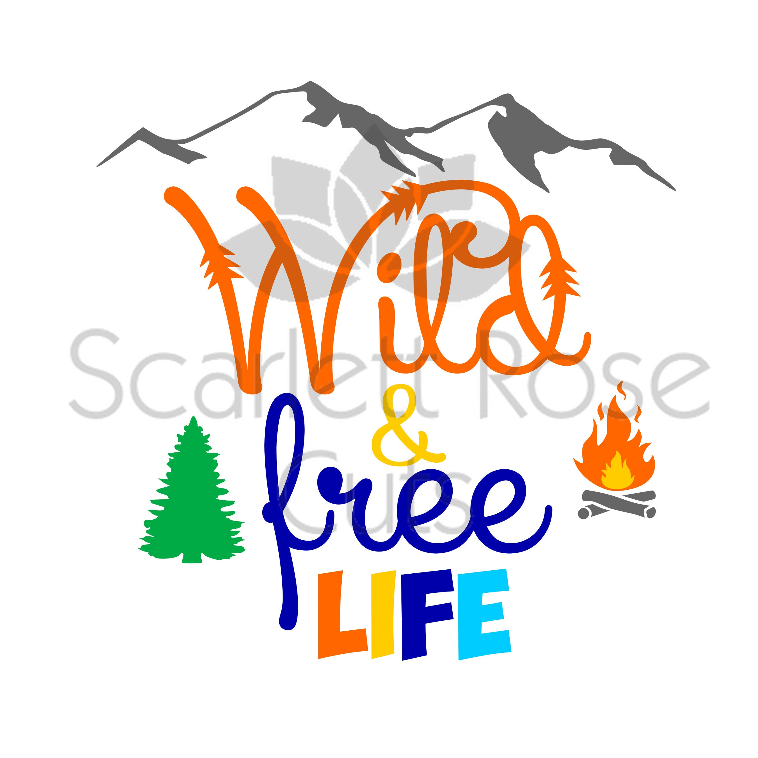 Wild And Free Outdoor Camp Life Mountains Campfire Svg Cut Etsy