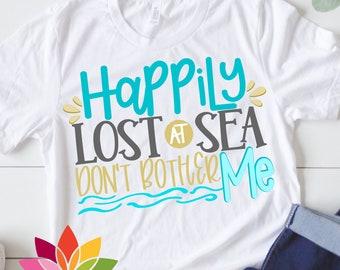 Spring Break svg, Beach svg, Summer svg, Happily Lost at Sea, Dont bother me SVG, summer sign svg, Girl SVG, Summer shirt, design