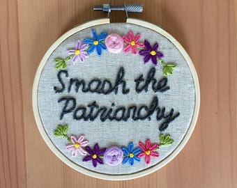 """4"""" Hand Embroidered Hoop """"Smash the Patriarchy"""" // Feminist Embroidery // Feminist Home Decor // Contemporary Embroidery Art"""