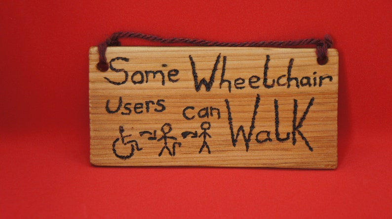 Some wheelchair users can walk sign  small image 0