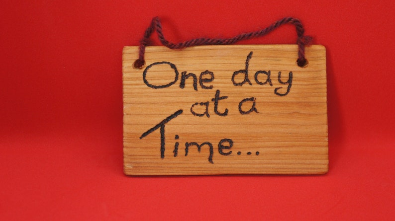 One day at a time... sign  small image 0