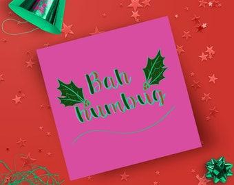 Bah Humbug Christmas Card - Pink Christmas Card - Scrooge