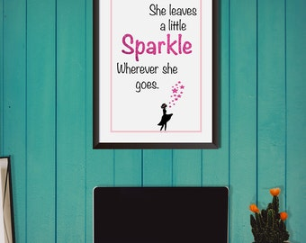 She Leaves a little sparkle wherever she goes, Printable Art, Inspirational Quote, Typography Print, Wall Decor, Digital Download