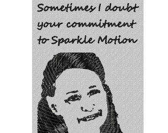Customizable Donnie Darko Sparkle Motion Quote