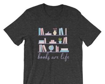 Books Are Life Nerdy Literary T-Shirt
