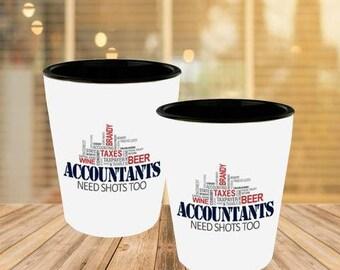 Accountants Need Shots Too Shot Glass-accountant gift ideas