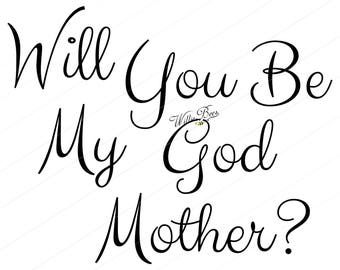 Will You Be My Godmother, Baptism, Be My Godmother, Overlay, SVG ONLY, Baby God Mother, Godmother Invitation, Cut File, INSTANT Download