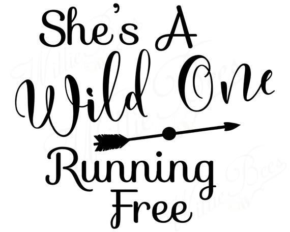 Wild One Svg Arrow Svg Running Free She S A Wild One Etsy
