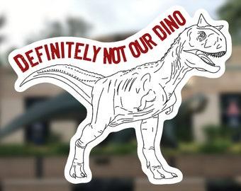 Definitely not our dino - Dinosaur - Disney World - Animal Kingdom - DinoLand U.S.A. - Sticker