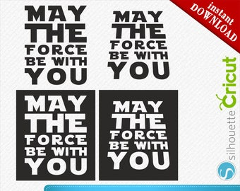 Force SVG, May The Force Be With You, Star Wars Force, Star Wars silhouette,  Star Wars Quote, svg, dxf, eps, png