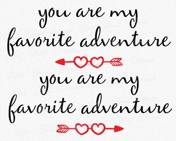 Romantyczny Svg Cytaty ślubne Cytat Miłość Svg Inspirujące Cytaty Svg Jesteś Moim Ulubionym Przygoda Cricut I Sylwetka Cameo Svg Eps Dxf
