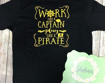 Work Like a Captain (play like a pirate) shirt