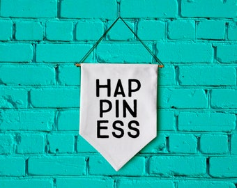 HAPPINESS wall banner wall hanging wall flag canvas banner quote banner single pennant bathroom decor motivational quote