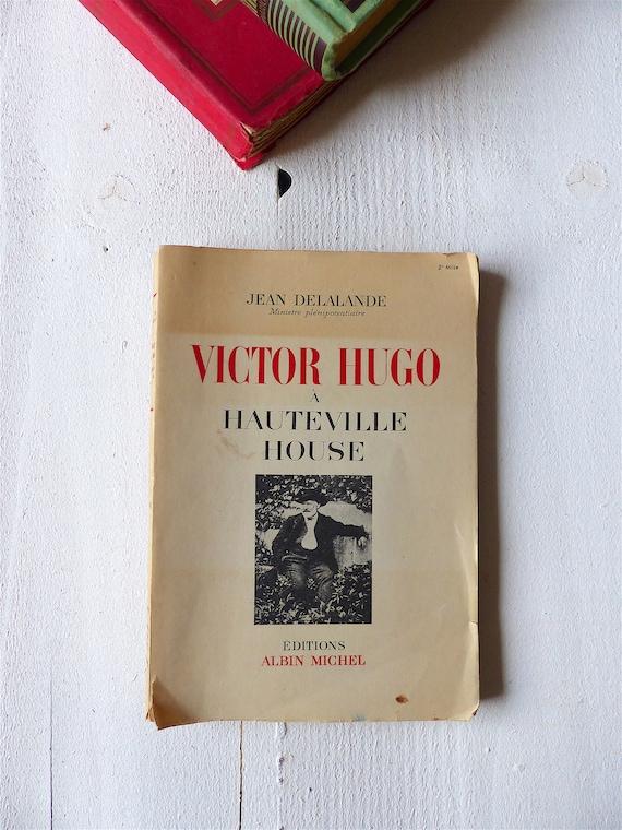 Livre Ancien Victor Hugo Hauteville House Jean Delalande Editions Albin Michel 1947 Imprimerie Aulard Paris
