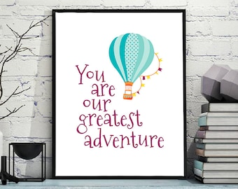 Greatest adventure printable poster Hot air balloon wall art Inspirational quote balloons Valentines day gift Wall nursery decor- DIGITAL