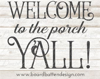 Welcome Svg File - Welcome Sign Svg - Country Svg - Welcome Cut File - Welcome To the Porch Y'All Svg - Cricut Explore Silhouette Cameo