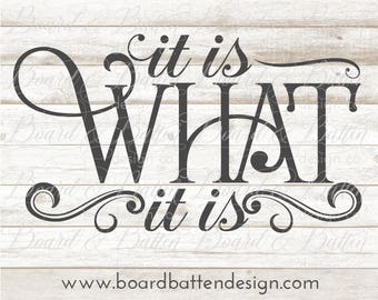 It Is What it Is Svg - Cut files for Cricut Explore - Silhouette SVG Files - Commercial use Svg - Cricut Svg - Eps Dxf Png
