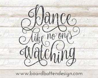 Dance DXF SVG Dance Cut File - Dance SVG - Dance Like No One's Watching - Cricut Dance Files - Silhouette Cameo Designs - Dancer Svg Files