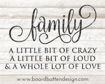 Family Svg Sayings - Family Svg Files for Cricut - Sayings Svg File - Family A Little Bit of Crazy Svg - Family Dxf - Silhouette Cut File